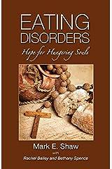 Eating Disorders: Hope for Hungering Souls Paperback