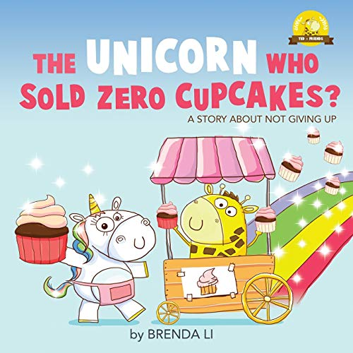 The Unicorn Who Sold Zero Cupcakes (Ted and Friends)