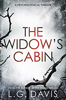 The Widow's Cabin: A gripping psychological thriller with a twist you won't see coming by [L.G.  Davis]