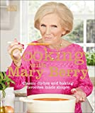 Cooking with Mary Berry: Classic Dishes and Baking Favorites Made Simple