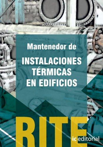 Reglamento de instalaciones térmicas en edificios - (vol. 2). mantenedor de instalaciones térmicas en edificios. (Eglamento De Instalaciones Térmicas En Edificios (((rite 2012)))