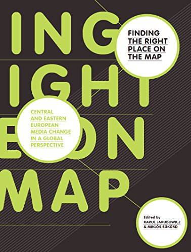 Finding the Right Place on the Map: Central and Eastern European Media Change in a Global Perspective (European Communication Research and Education Association (E) (English Edition)