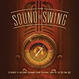 The Sound Of Swing: A Tribute To The Benny Goodman Sound and The MusicOf The 30s and 40s