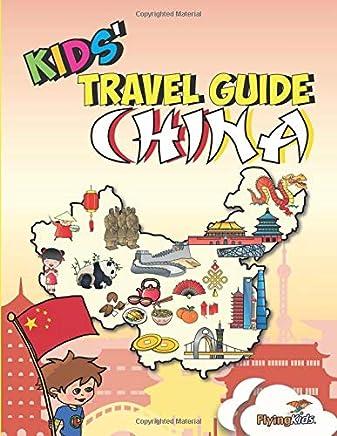Kids' Travel Guide - China: The fun way to discover China - especially for kids (Kids' Travel Guide series) (Volume 38)