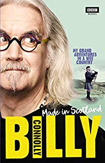 Billy Connolly - Made In Scotland: My Grand Adventures In A Wee Country