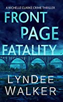Front Page Fatality (Nichelle Clarke)