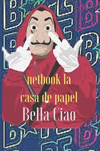 netbook la casa de papel Bella Ciao: Bella Ciao Bella Ciao Bella Ciao Type your hoe's ideas here and plans like them