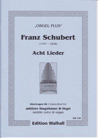 Acht liedjes voor middelmatige singstem met begeleiding van de orgel (spelpartitur)