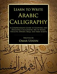 Learn to Write Arabic Calligraphy by Omar Uddin