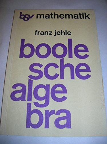 Boole'sche Algebra: Schülerbuch (bsv Mathematik - Sekundarbereich II)