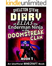 Diary of Minecraft Elias the Enderman Ninja vs the Doomstreak Clan - Book 1: Unofficial Minecraft Books for Kids, Teens, & Nerds - Adventure Fan Fiction ... the Enderman Ninja vs the Doomstreak Clan)
