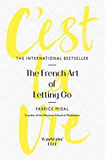 C'est La Vie: The French Art of Letting Go