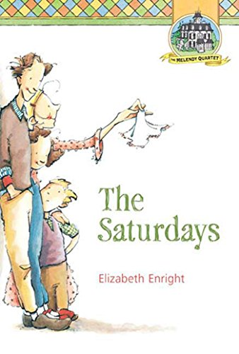 The Saturdays (Melendy Quartet Book 1) by [Elizabeth Enright]