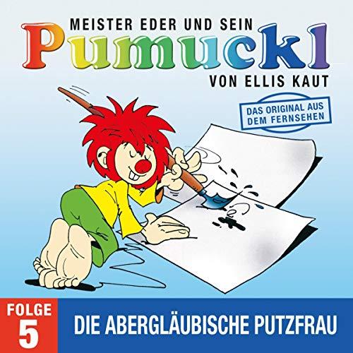 Die abergläubische Putzfrau. Das Original aus dem Fernsehen: Meister Eder und sein Pumuckl 5