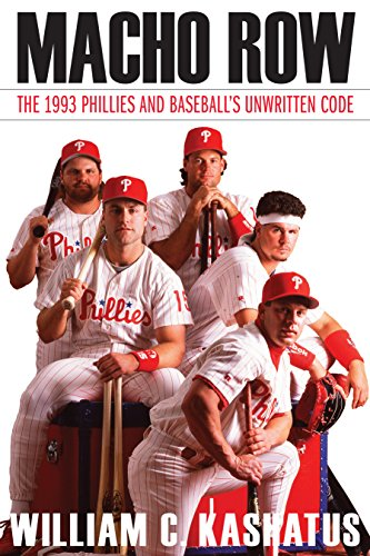 Macho Row: The 1993 Phillies and Baseball's Unwritten Code