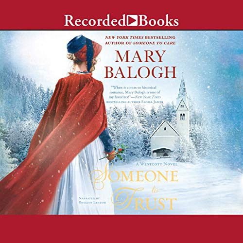 Someone to Trust                   By:                                                                                                                                 Mary Balogh                               Narrated by:                                                                                                                                 Rosalyn Landor                      Length: 11 hrs and 17 mins     7 ratings     Overall 4.0
