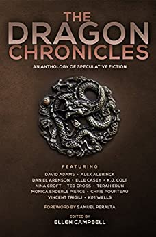 The Dragon Chronicles (Future Chronicles Book 3) by [Daniel Arenson, Samuel Peralta, Elle Casey, David Adams, Vincent Trigili, Monica Enderle Pierce, K.J. Colt, Kim Wells, Terah Edun, Alex  Albrinck, Ted Cross, Nina  Croft, Chris Pourteau, Ellen Campbell]