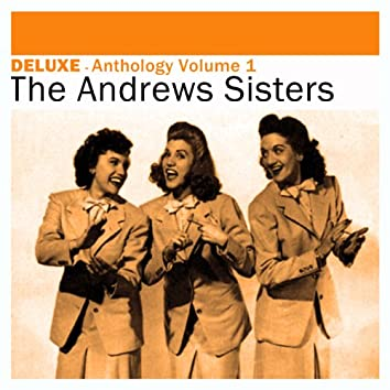 Deluxe: Anthology, Vol. 1 - The Andrews Sisters