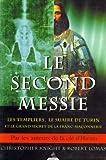 Le Second Messie - Les Templiers, le suaire de Turin et le grand secret de la Franc-maçonnerie