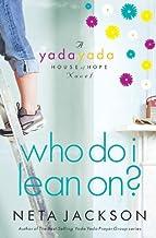 Who Do I Lean On? (Yada Yada House of Hope)