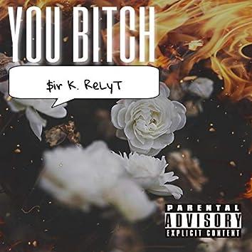 You Bitch