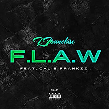 F.L.A.W (feat. Calie Frankzz)