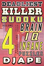 Deadliest Killer Sudoku: Test your BRAIN and IQ with these INSANE puzzles (Volume 4)