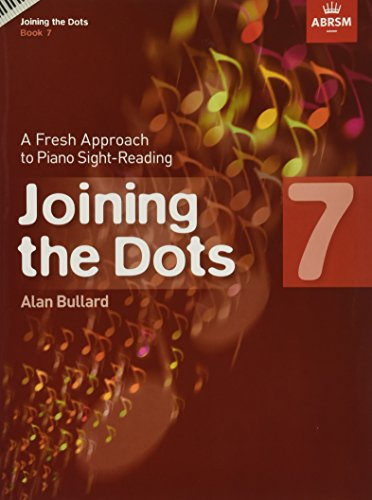 Alan Bullard: Joining The Dots - Book 7: A Fresh Approach to Piano Sight-Reading (Joining the dots (ABRSM))
