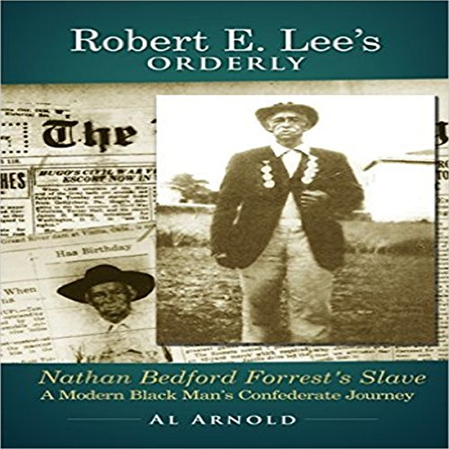 Robert E. Lee's Orderly: A Modern Black Man's Confederate Journey audiobook cover art