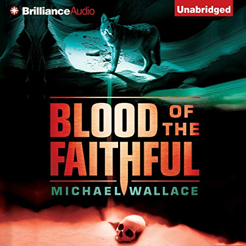 Blood of the Faithful Audiobook By Michael Wallace cover art