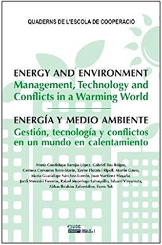 Energia y medio ambiente. Gestión, tecnología y conflictos en un mundo en...