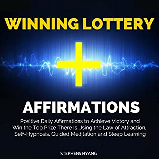 Winning Lottery Affirmations     Positive Daily Affirmations to Achieve Victory and Win the Top Prize There Is Using the Law of Attraction, Self-Hypnosis, Guided Meditation and Sleep Learning              By:                                                                                                                                 Stephens Hyang                               Narrated by:                                                                                                                                 Susan Smith                      Length: 49 mins     6 ratings     Overall 3.8