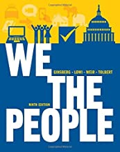 By Benjamin Ginsberg We the People: An Introduction to American Politics (Full Ninth Edition (with policy chapters)) (Full Ninth Edition (with policy cha) [Hardcover]
