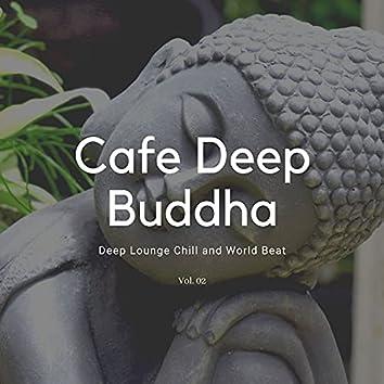 Cafe Deep Buddha - Deep Lounge Chill And World Beat, Vol. 02