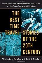 The Best Time Travel Stories of the 20th Century: Stories by Arthur C. Clarke, Jack Finney, Joe Haldeman, Ursula K. Le Gui...