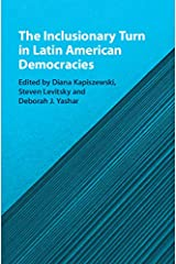 The Inclusionary Turn in Latin American Democracies Kindle Edition
