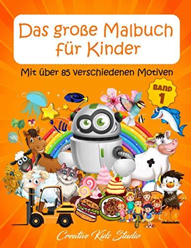 Das große Malbuch für Kinder, Band 1: Mit über 85 verschiedenen Motiven