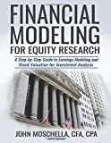Financial Modeling For Equity Research: A Step-by-Step Guide to Earnings Modeling and Stock Valuation for...