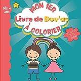 Mon 1er Livre de Dou'as à Colorier - Les Dou'as de la Journée - Dès 4 ans: J'apprends les Dou'as de la Journée en m'amusant !