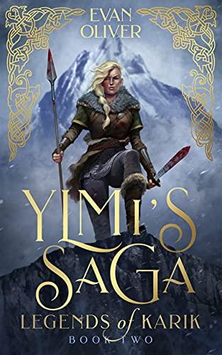 Ylmi's Saga (The Legends of Karik Book 2) by [Evan Oliver]