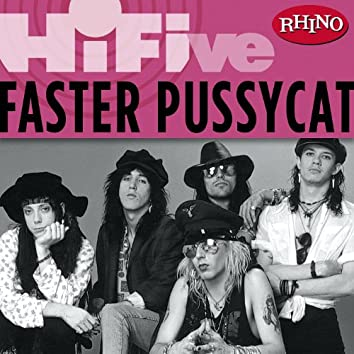 Rhino Hi-Five: Faster Pussycat