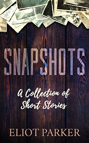 Snapshots by [Eliot Parker]
