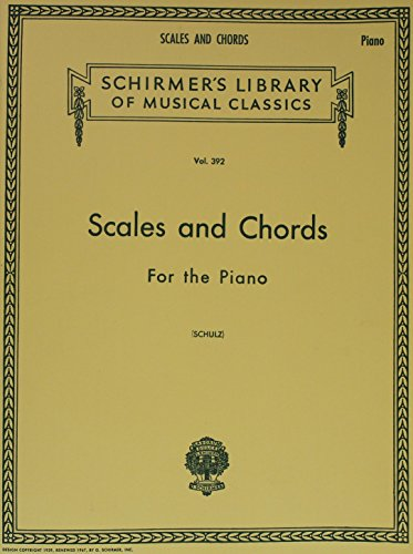 Scales and Chords in all the Major and Minor Keys: Schirmer Library of Classics Volume 392 Piano Technique
