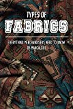 Types Of Fabrics: Everything Merchandisers Need To Know By Mangalgiri: Textiles Book (English...