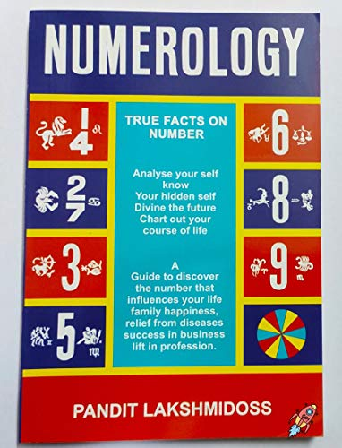 Numerology :True facts on numbers (A guide to discover the number that influences your life family happiness,relief from diseases success in business lift in profession.)