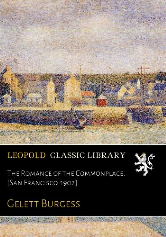 ブート苦上院The Romance of the Commonplace. [San Francisco-1902]