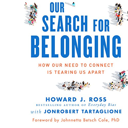Our Search for Belonging: How Our Need to Connect Is Tearing Us Apart cover art