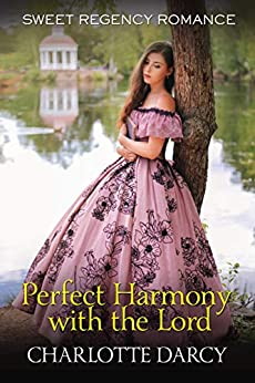 Perfect Harmony with the Lord by [Charlotte Darcy]