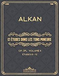 12 études dans les tons mineurs (Op. 39): Volume II (Études 8 à 12) - Partitions de piano
