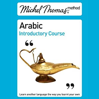Michel Thomas Method     Arabic Introductory Course (Unabridged)              By:                                                                                                                                 Jane Wightwick,                                                                                        Mahmoud Gaafar                               Narrated by:                                                                                                                                 Jane Wightwick,                                                                                        Mahmoud Gaafar                      Length: 2 hrs and 31 mins     37 ratings     Overall 4.5